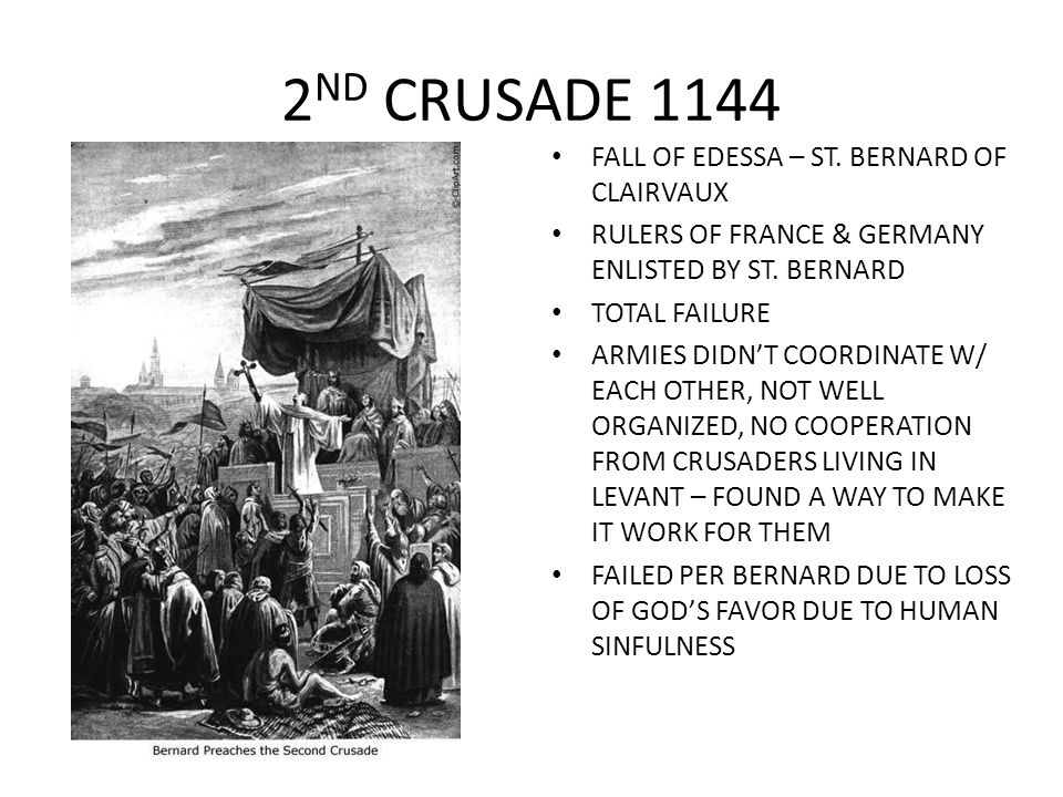 2ND CRUSADE 1144 FALL OF EDESSA – ST. BERNARD OF CLAIRVAUX