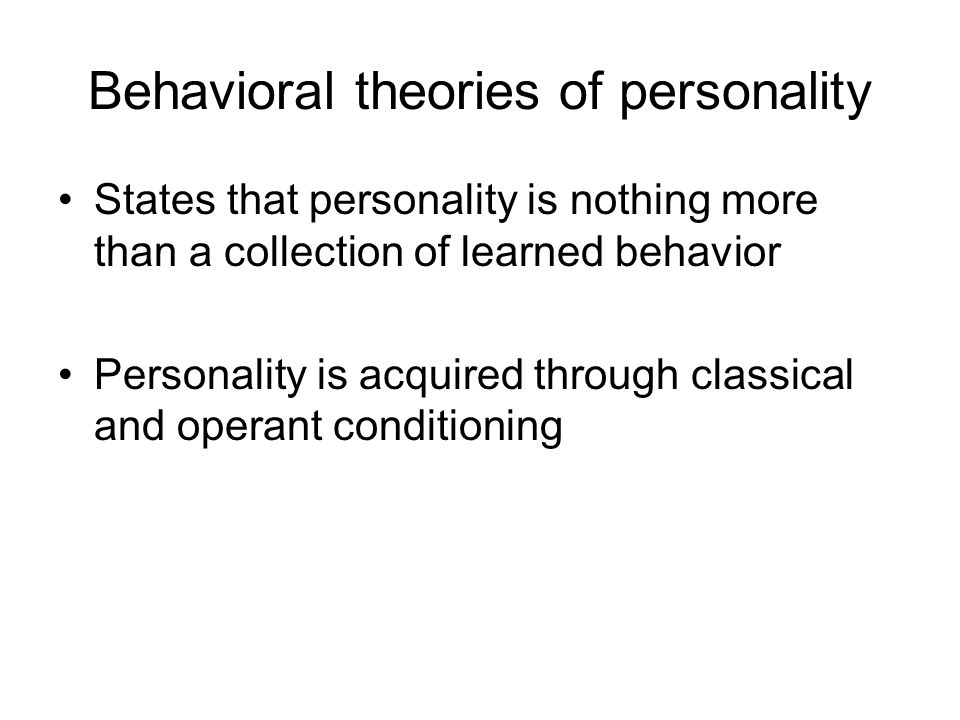 Behavioral theories of personality