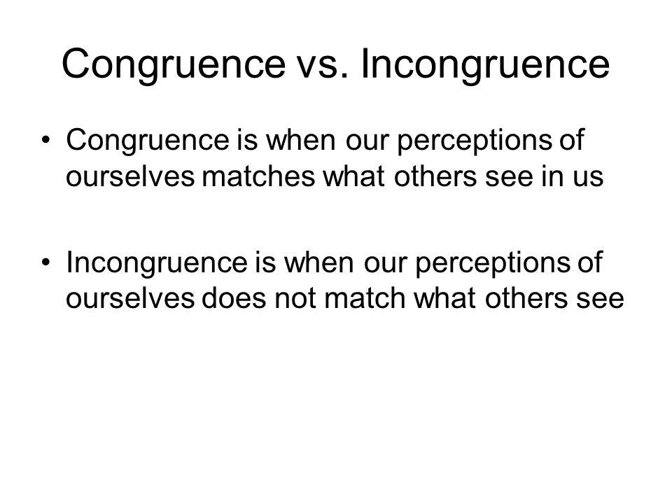 Congruence vs. Incongruence