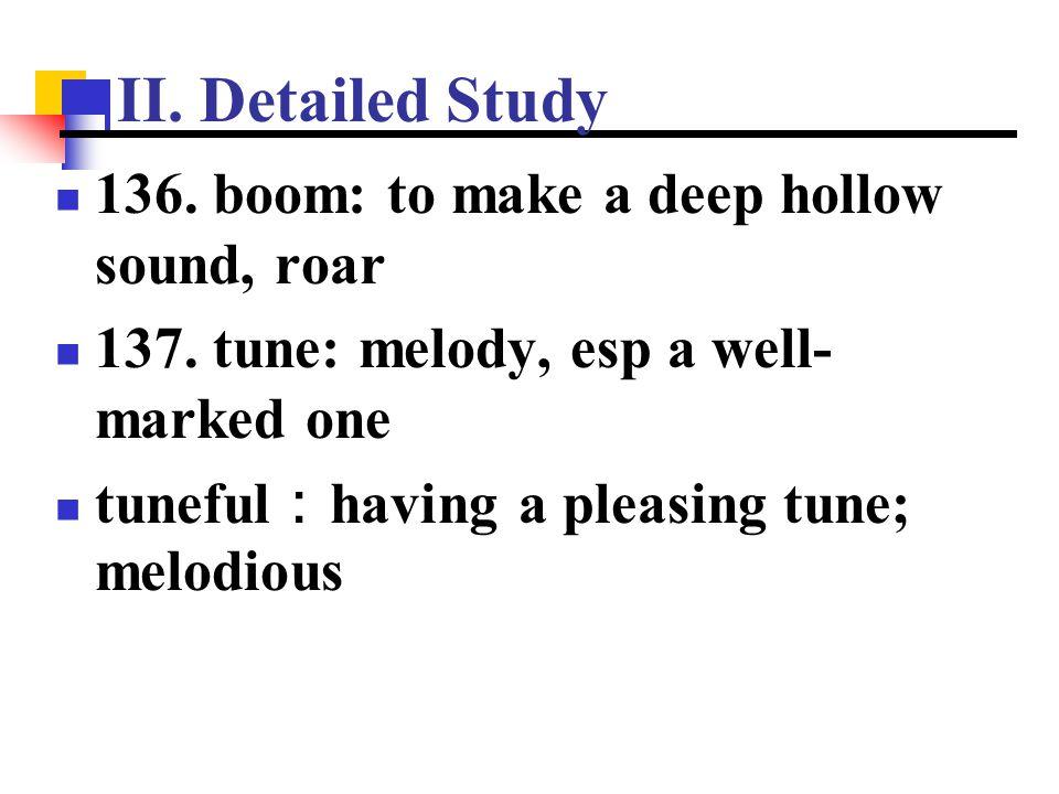 II. Detailed Study 136. boom: to make a deep hollow sound, roar