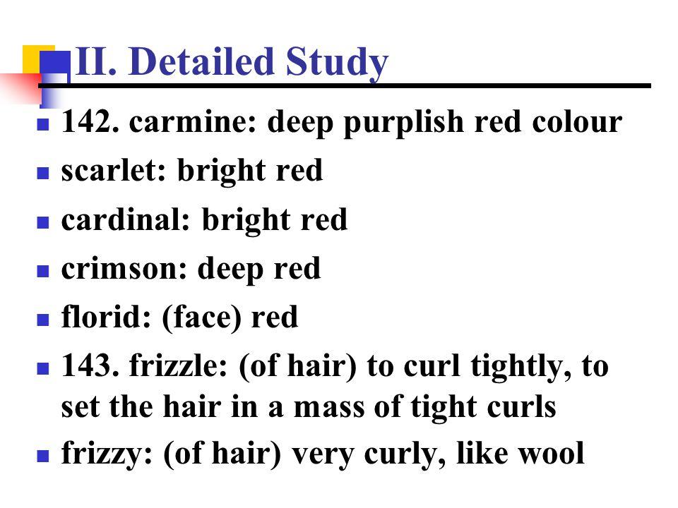 II. Detailed Study 142. carmine: deep purplish red colour