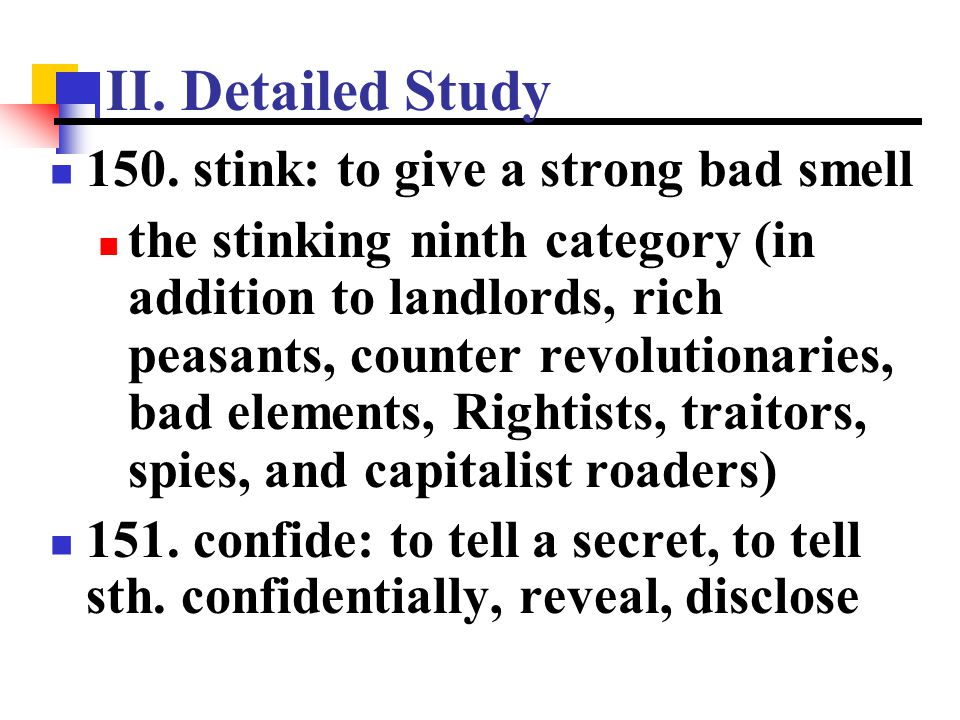 II. Detailed Study 150. stink: to give a strong bad smell
