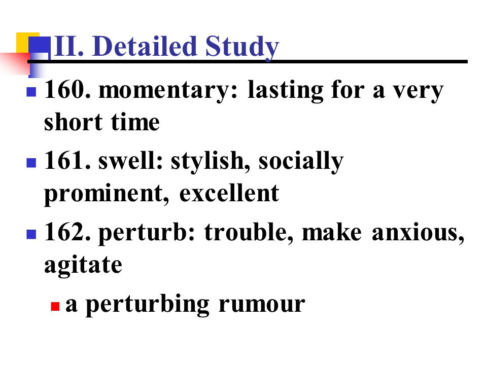 II. Detailed Study 160. momentary: lasting for a very short time