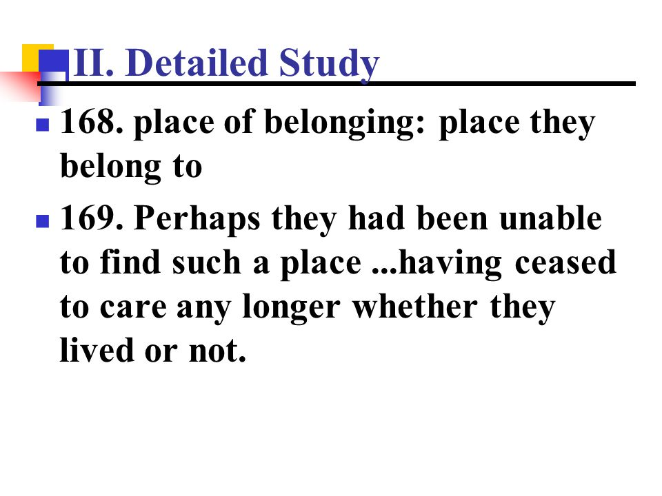 II. Detailed Study 168. place of belonging: place they belong to