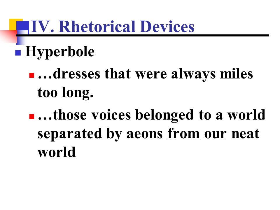 IV. Rhetorical Devices Hyperbole