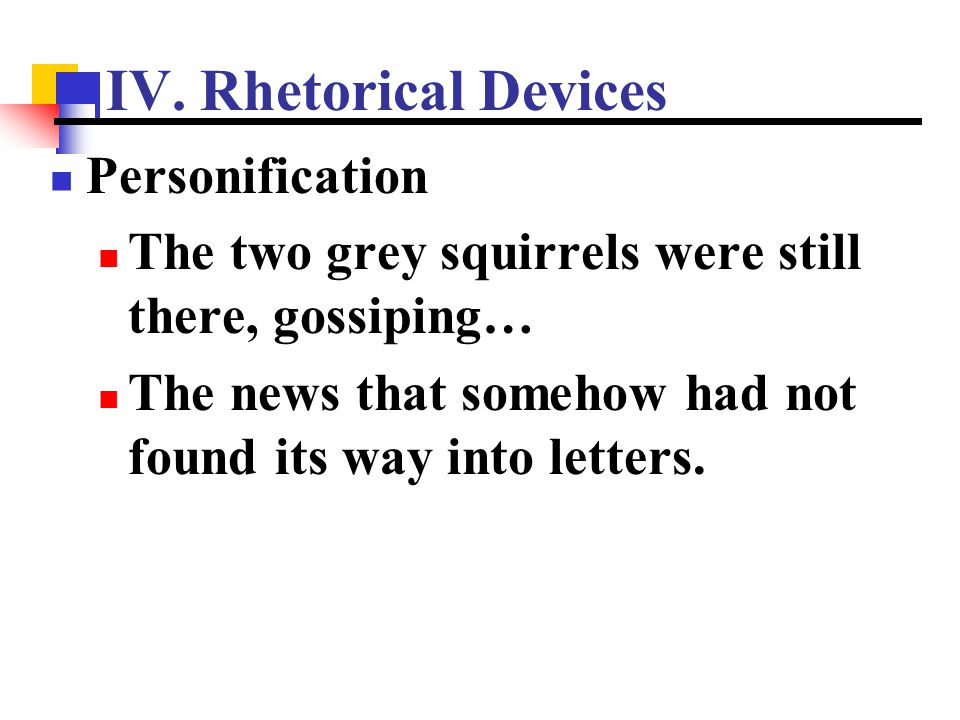 IV. Rhetorical Devices Personification