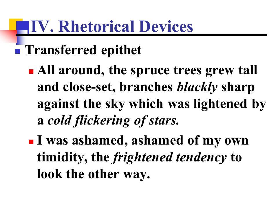 IV. Rhetorical Devices Transferred epithet