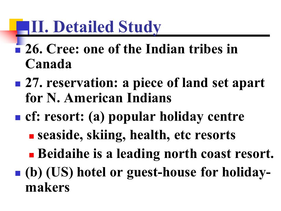 II. Detailed Study 26. Cree: one of the Indian tribes in Canada