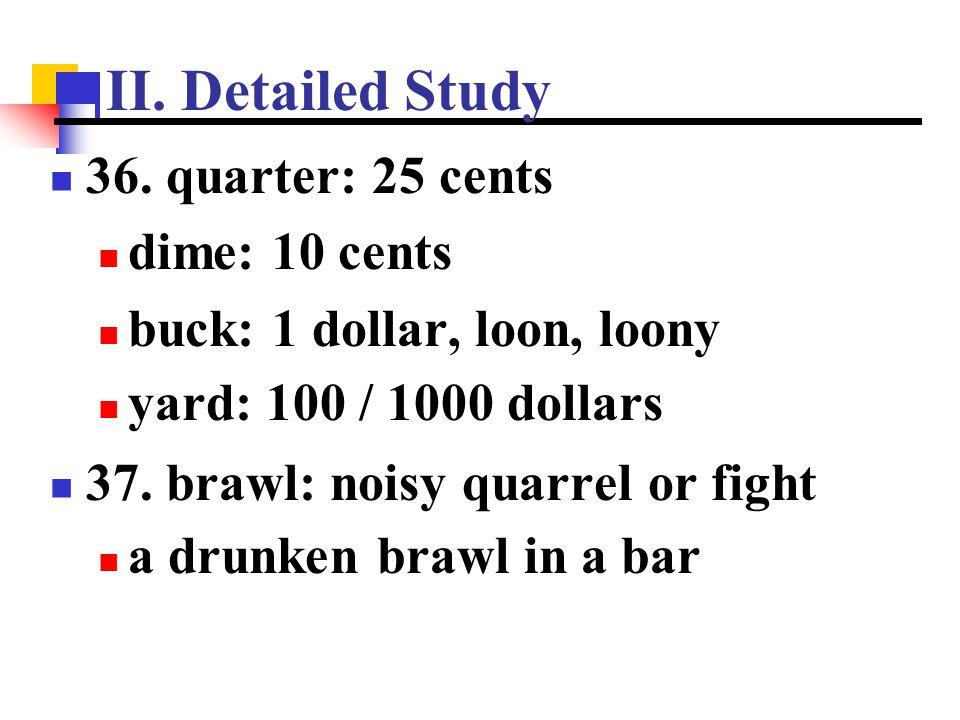 II. Detailed Study 36. quarter: 25 cents dime: 10 cents