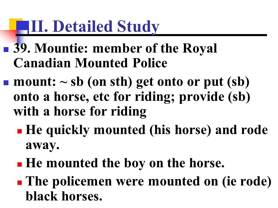 II. Detailed Study 39. Mountie: member of the Royal Canadian Mounted Police.