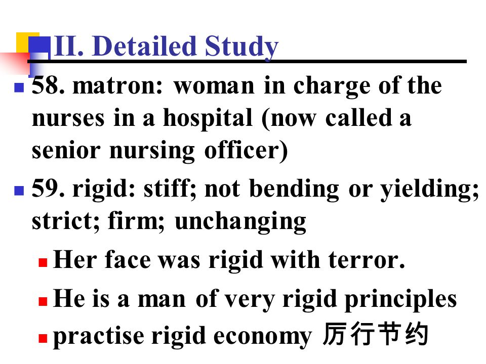 II. Detailed Study 58. matron: woman in charge of the nurses in a hospital (now called a senior nursing officer)