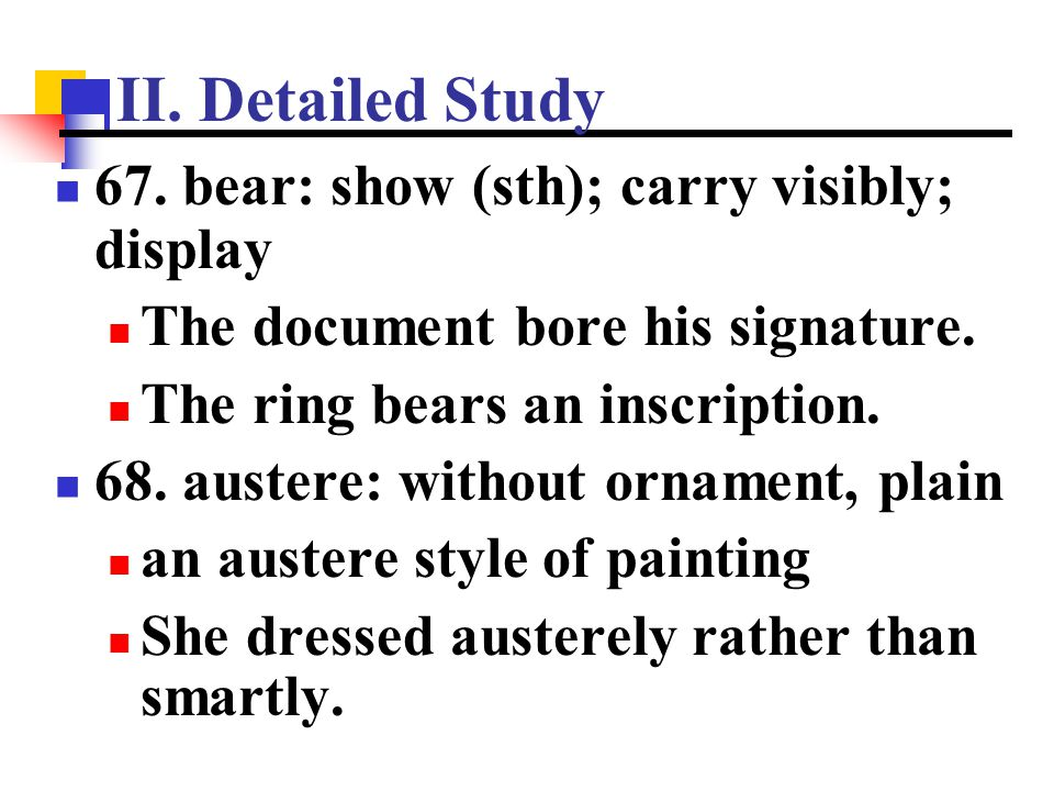 II. Detailed Study 67. bear: show (sth); carry visibly; display