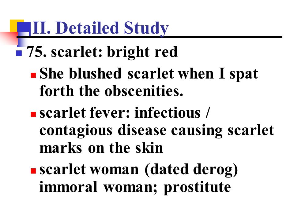 II. Detailed Study 75. scarlet: bright red