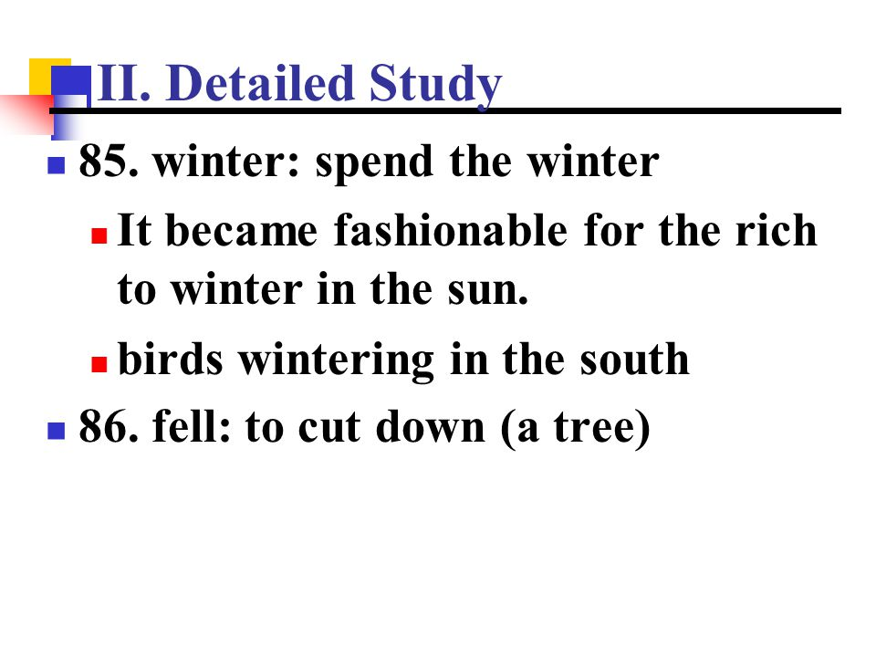 II. Detailed Study 85. winter: spend the winter