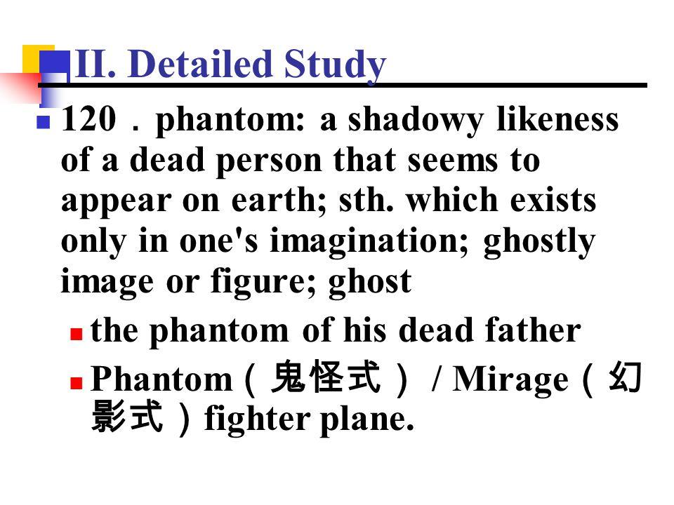 II. Detailed Study