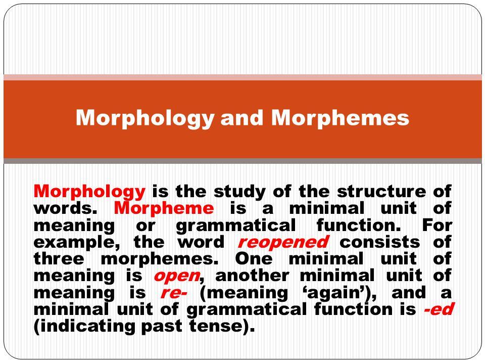 Morphology and Morphemes