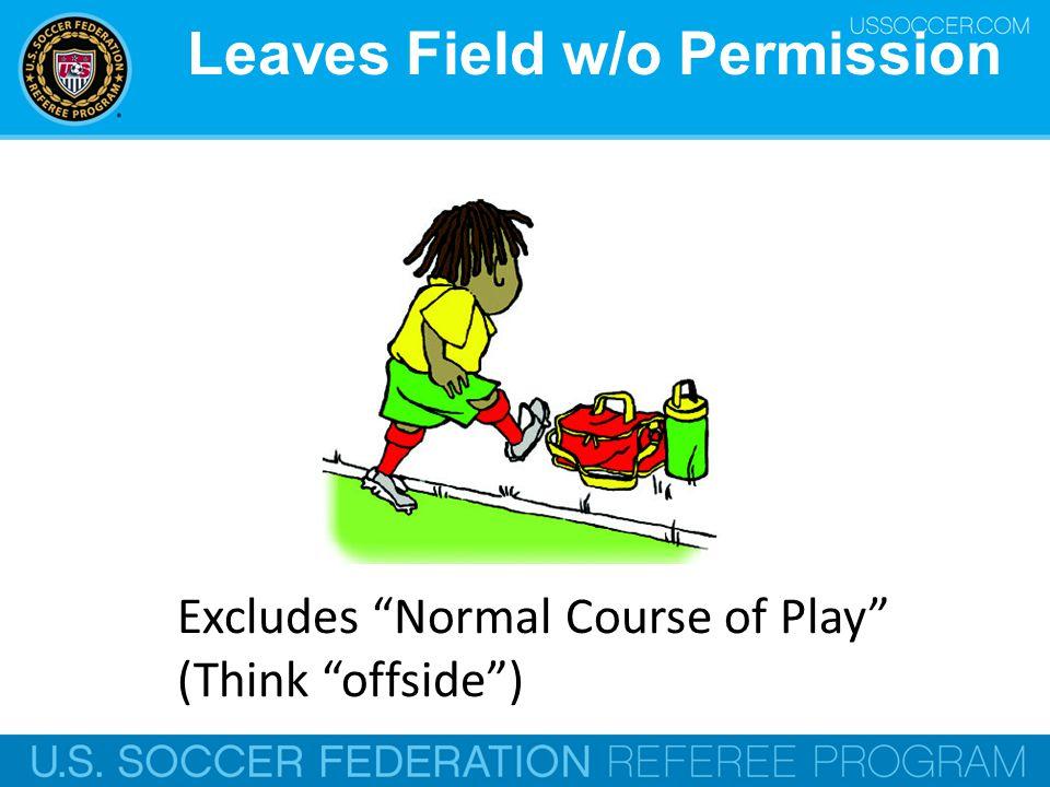 Leaves Field w/o Permission