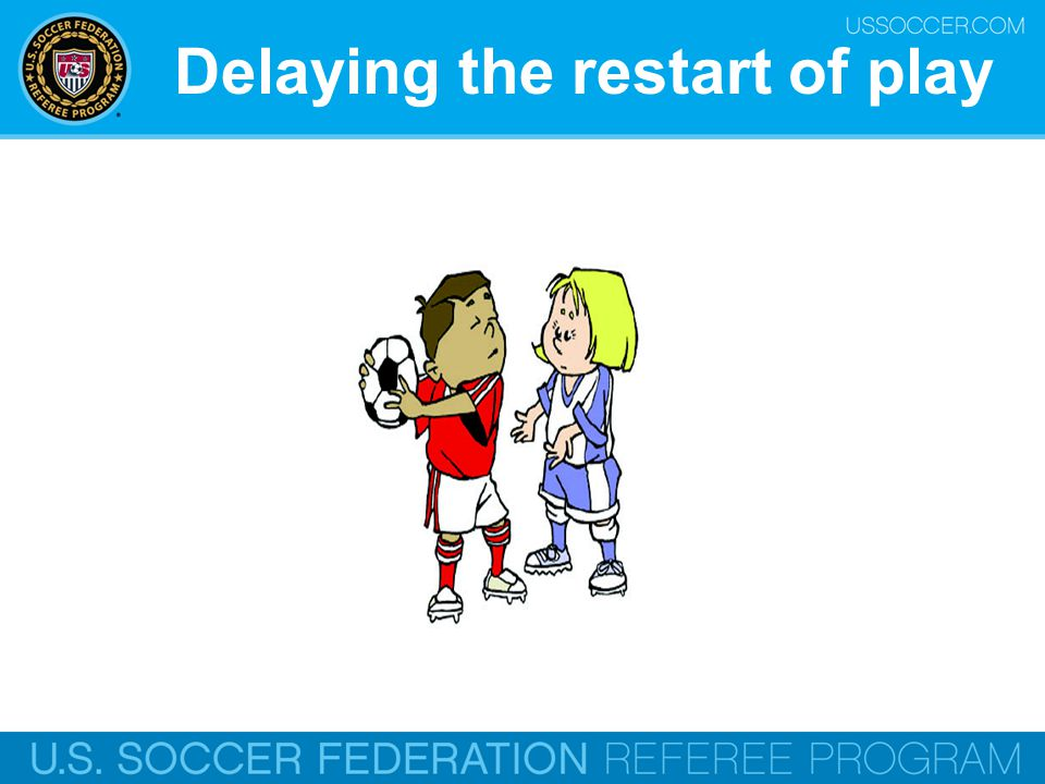 Delaying the restart of play