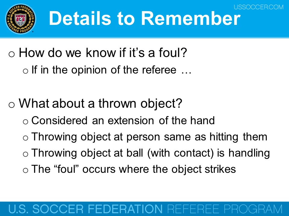 Details to Remember How do we know if it's a foul