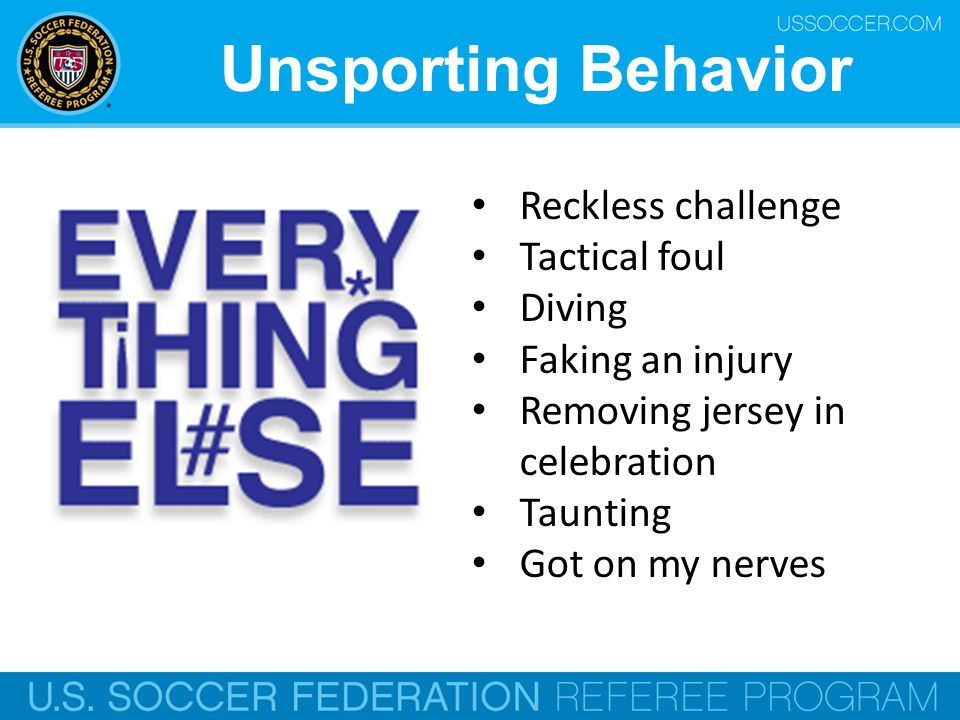 Unsporting Behavior Reckless challenge Tactical foul Diving