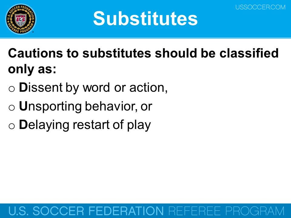 Substitutes Cautions to substitutes should be classified only as: