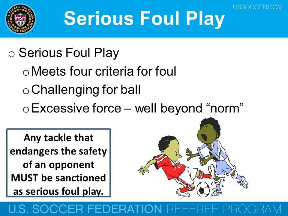 Serious Foul Play Serious Foul Play Meets four criteria for foul