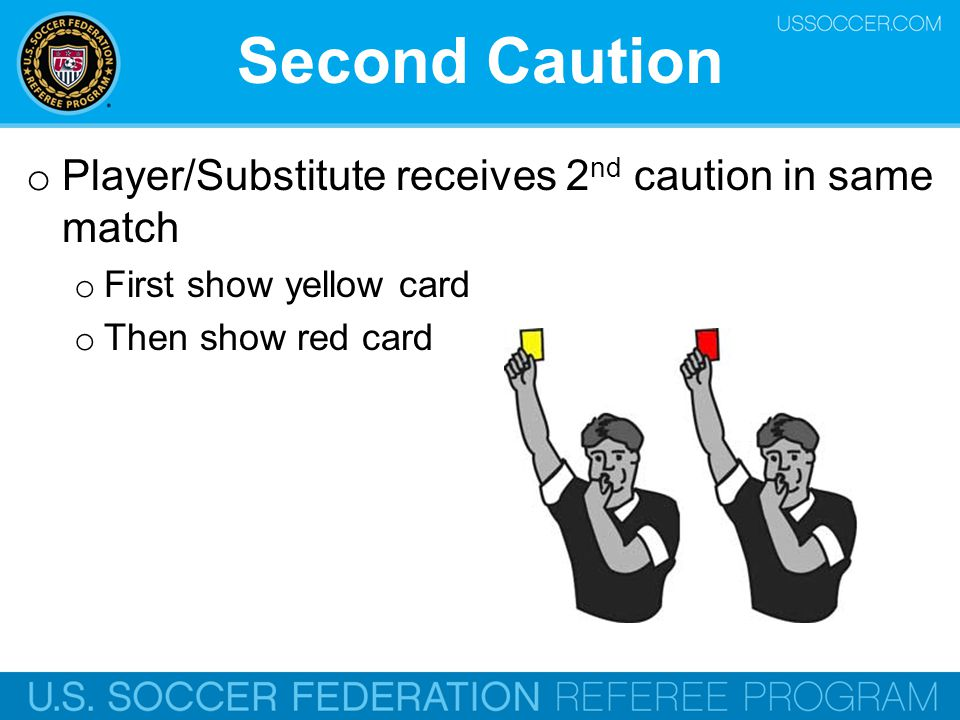 Second Caution Player/Substitute receives 2nd caution in same match