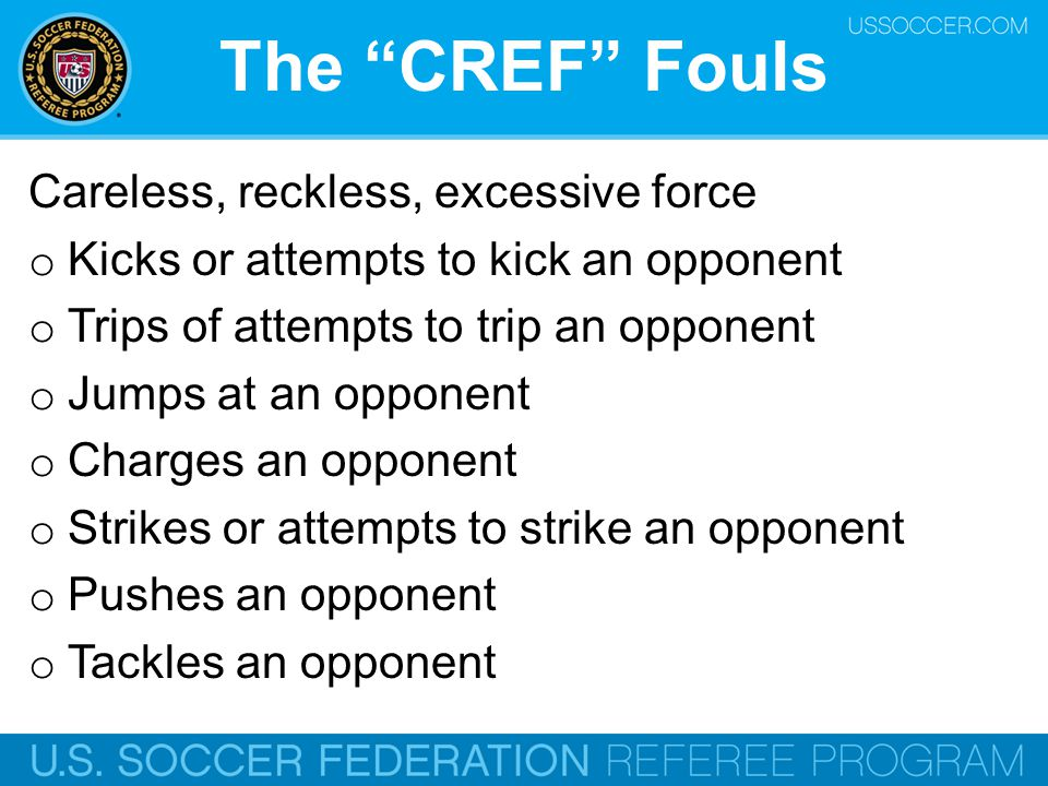 The CREF Fouls Careless, reckless, excessive force