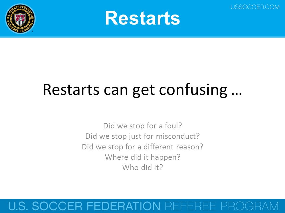 Restarts can get confusing …
