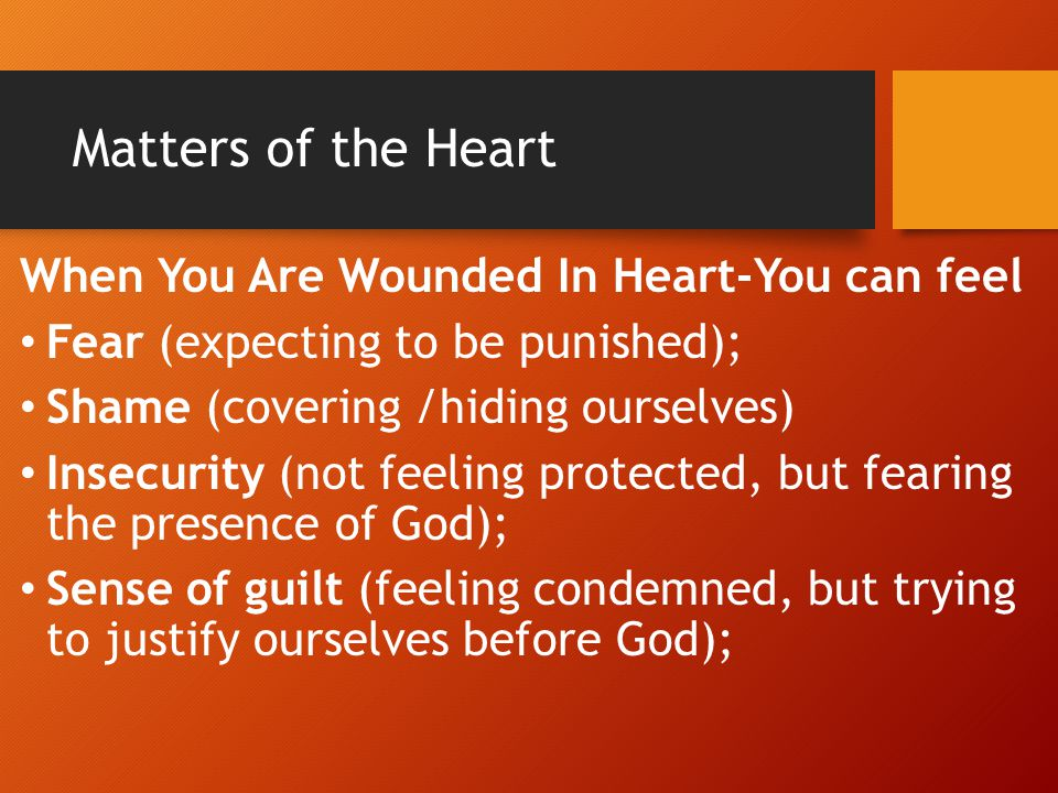 Matters of the Heart When You Are Wounded In Heart-You can feel