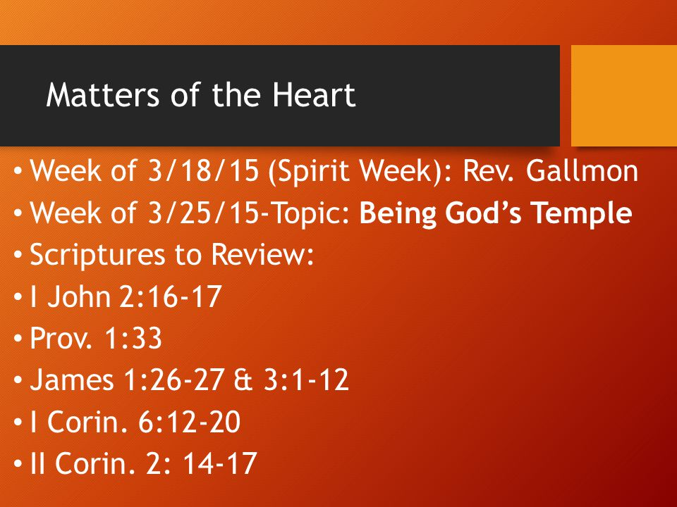 Matters of the Heart Week of 3/18/15 (Spirit Week): Rev. Gallmon
