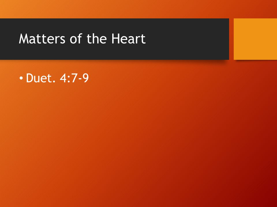 Matters of the Heart Duet. 4:7-9