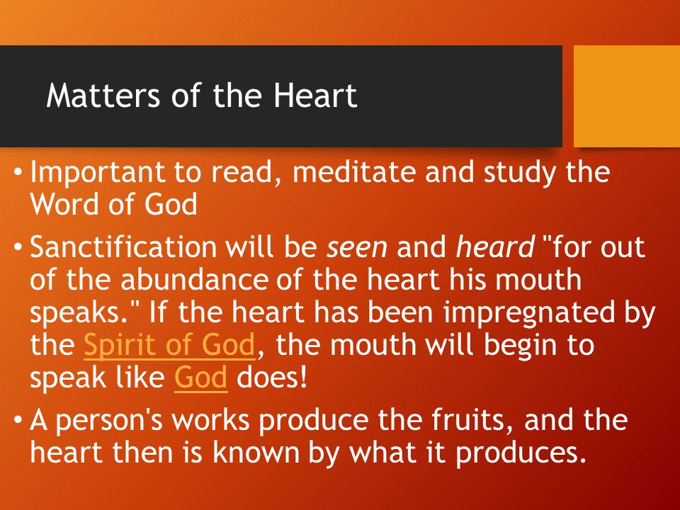 Matters of the Heart Important to read, meditate and study the Word of God.