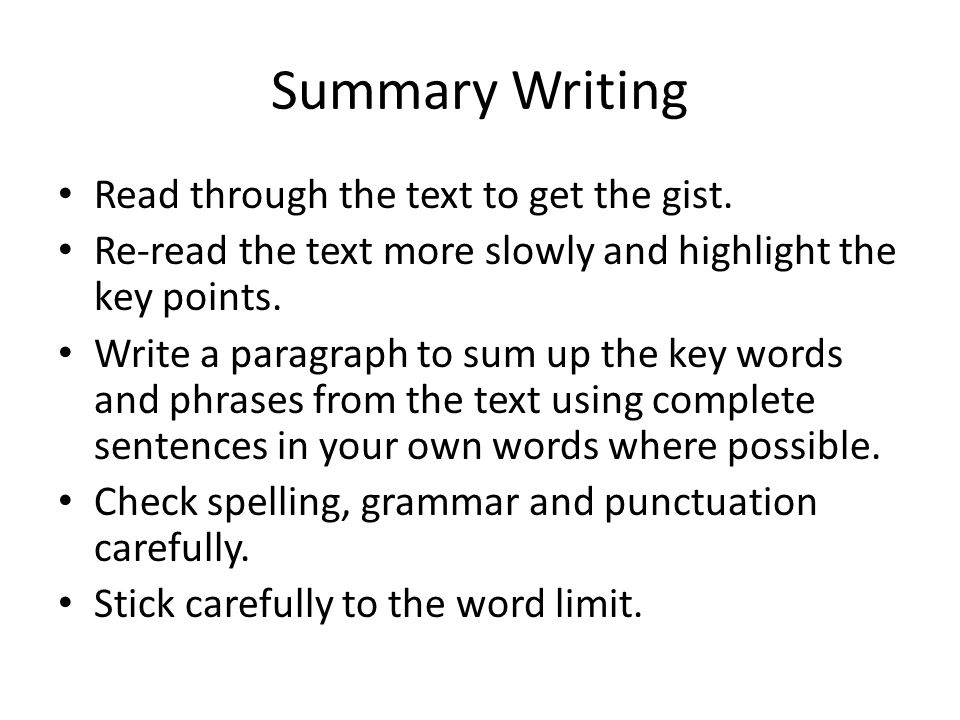 Summary Writing Read through the text to get the gist.