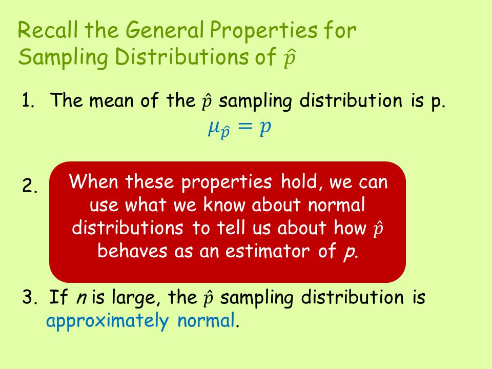Recall the General Properties for Sampling Distributions of 𝑝