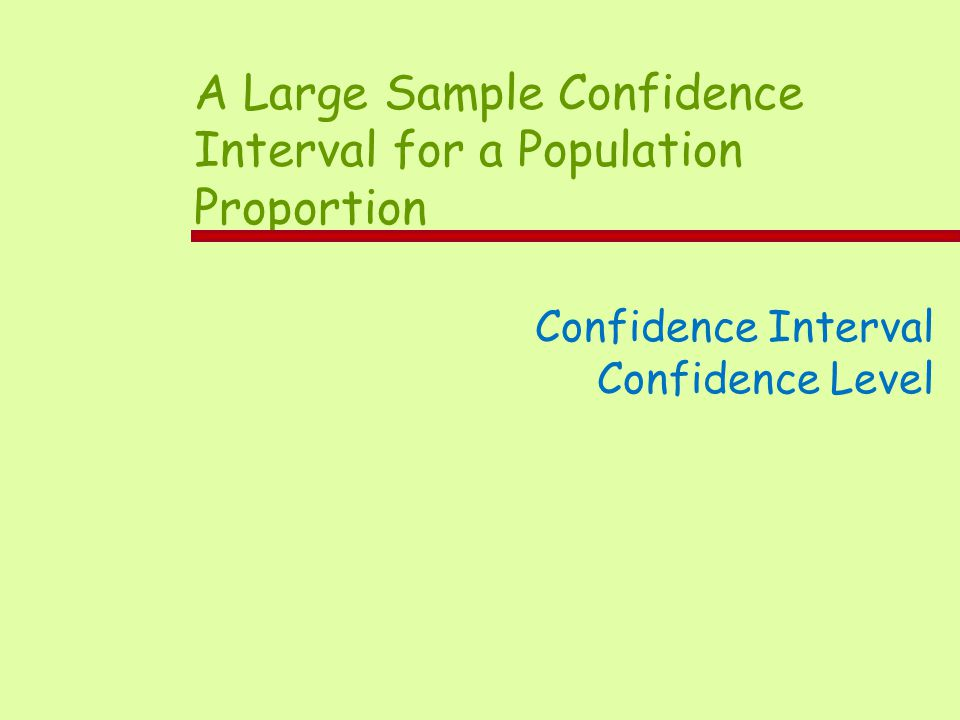 A Large Sample Confidence Interval for a Population Proportion