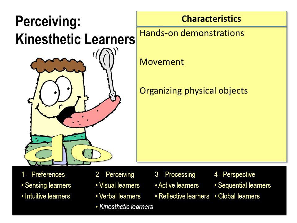 Perceiving: Kinesthetic Learners