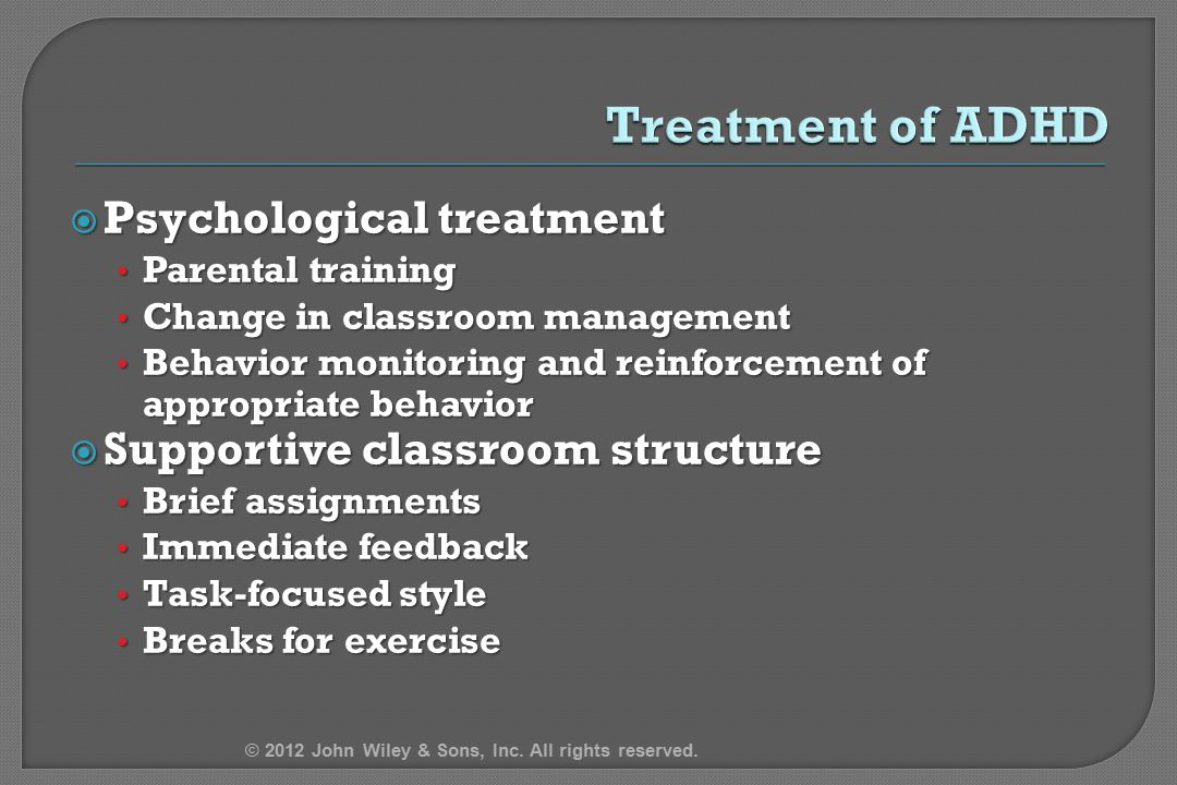 Treatment of ADHD Psychological treatment
