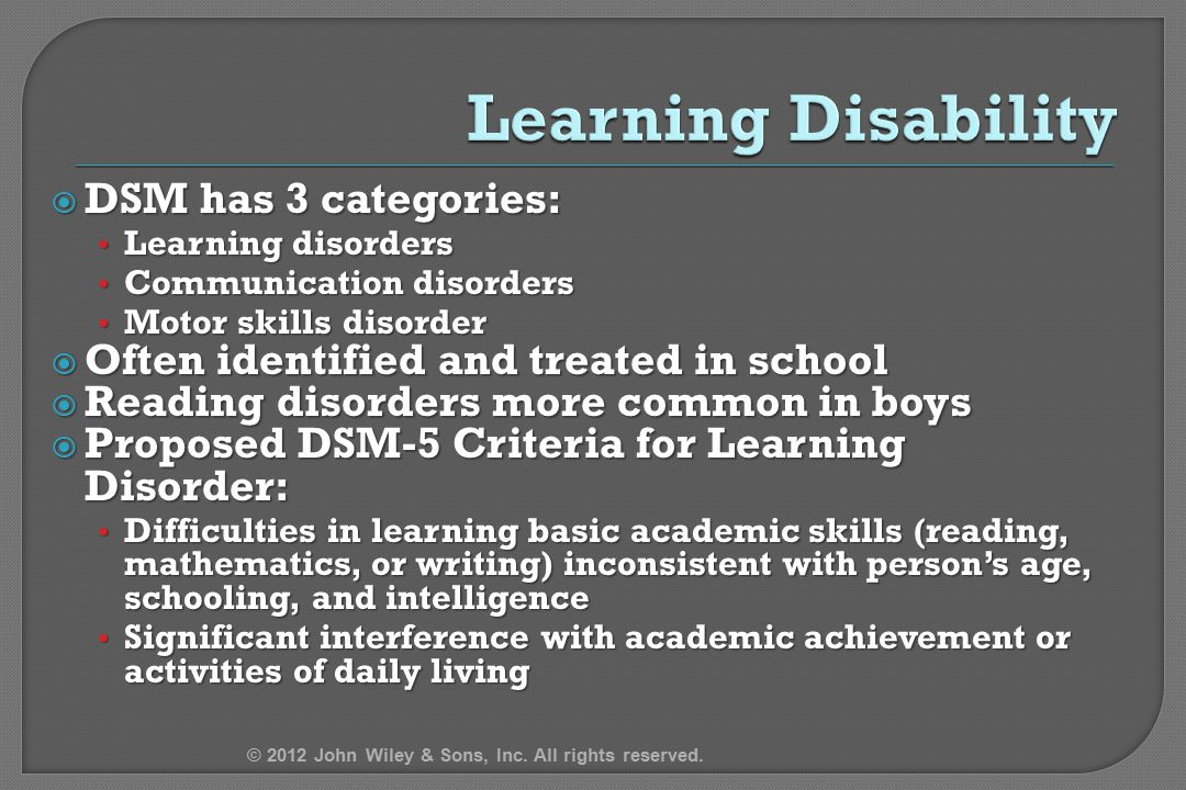 Learning Disability DSM has 3 categories: