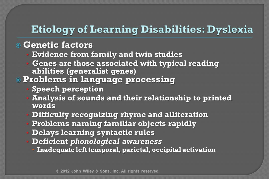 Etiology of Learning Disabilities: Dyslexia
