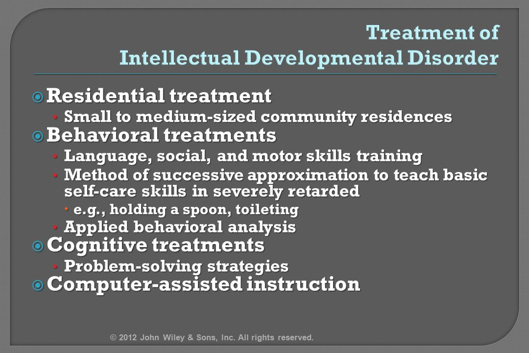 Treatment of Intellectual Developmental Disorder