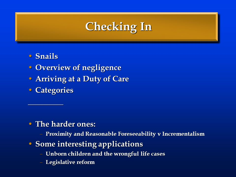 Checking In Snails Overview of negligence Arriving at a Duty of Care