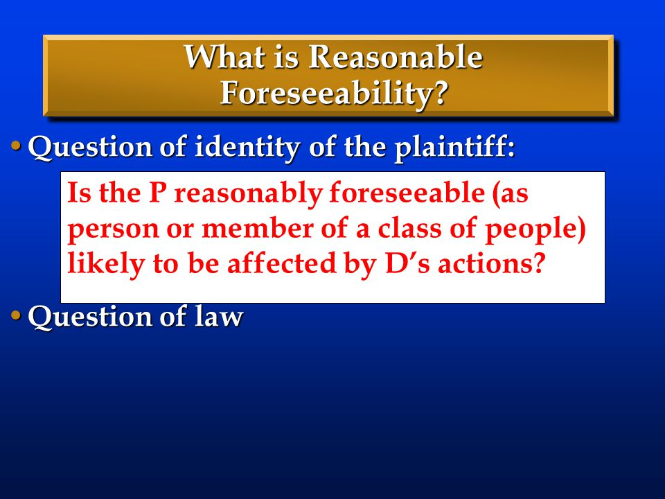 What is Reasonable Foreseeability
