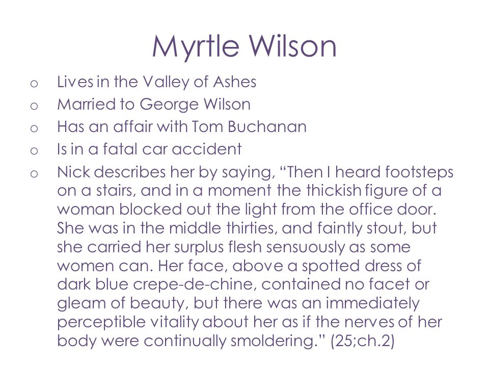 Myrtle Wilson Lives in the Valley of Ashes Married to George Wilson