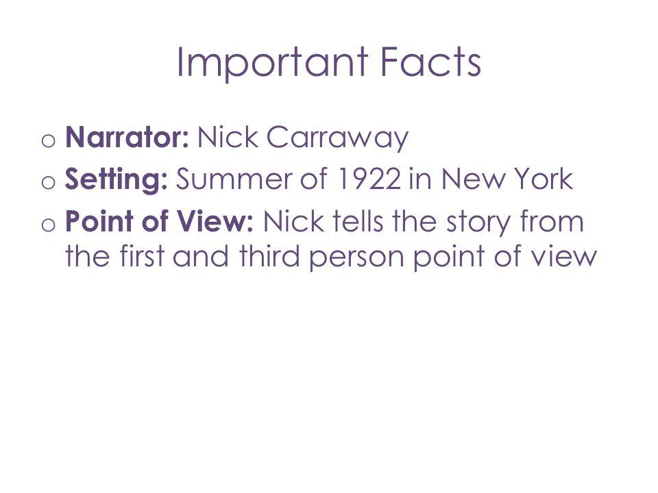 Important Facts Narrator: Nick Carraway