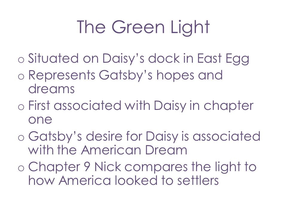 The Green Light Situated on Daisy's dock in East Egg