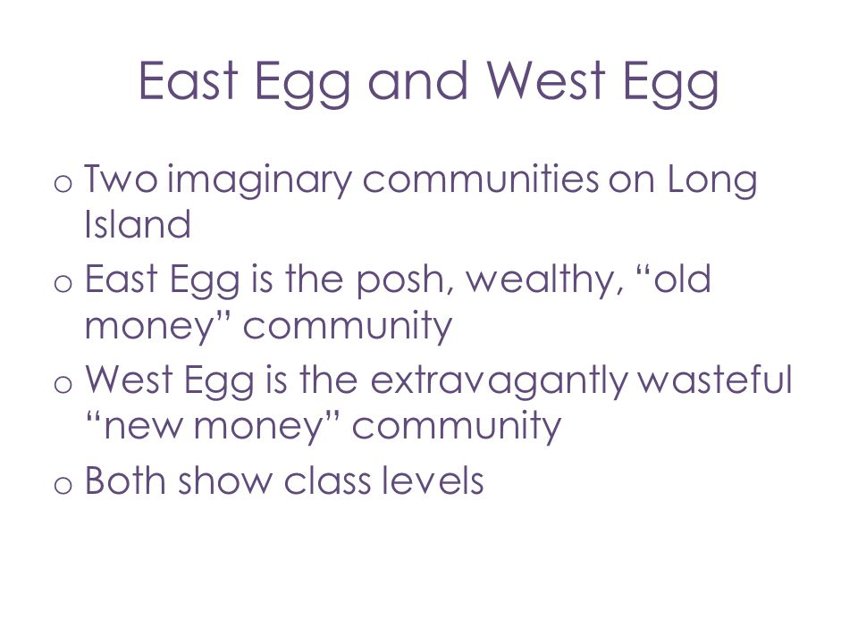East Egg and West Egg Two imaginary communities on Long Island