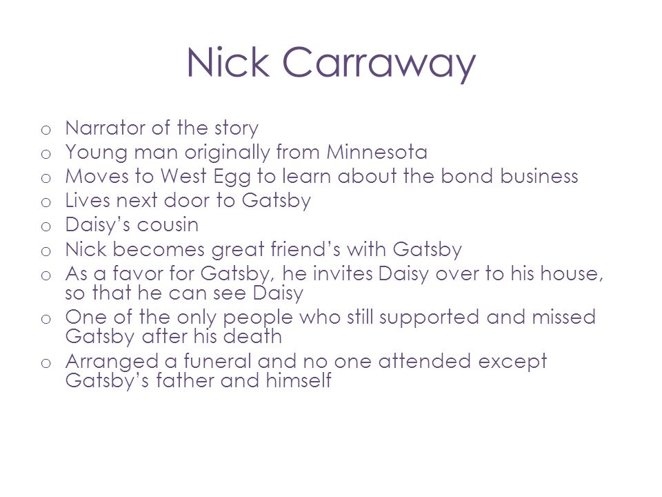 Nick Carraway Narrator of the story