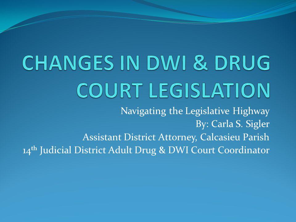 CHANGES IN DWI & DRUG COURT LEGISLATION