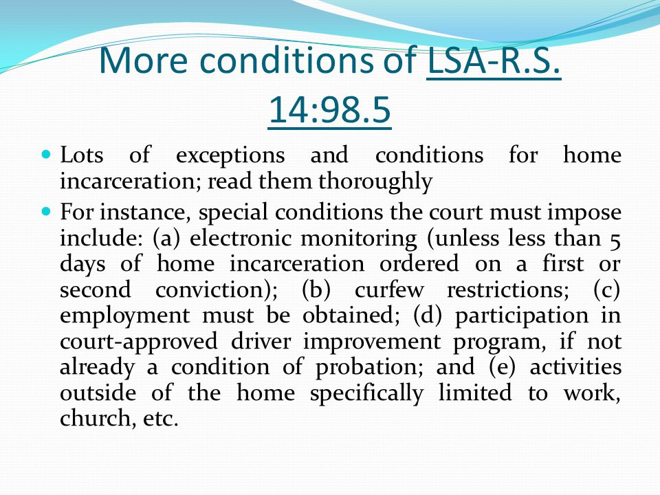 More conditions of LSA-R.S. 14:98.5